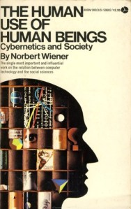 The Human Use of Human Beings: Cybernetics Pioneer Norbert Wiener on Communication, Control, and the Morality of Our Machines