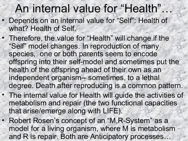 "An internal value for ""Health""… • Depends on an internal value for ""Self"": Health of what? Health of Self. • Therefore, th..."
