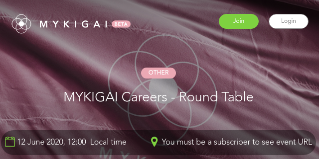 MYKIGAI Careers - Round Table, June 12, 2020, 12:00 noon Eastern Time